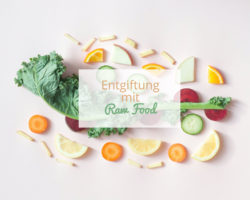 Entgiftung mit Raw Food