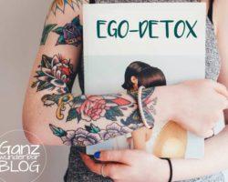 Detox für dein Ego