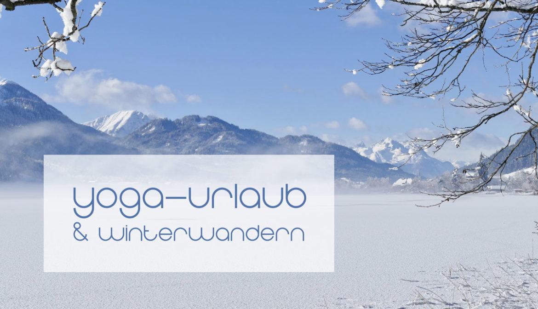 Yoga-Urlaub, Wellness und Winterwandern