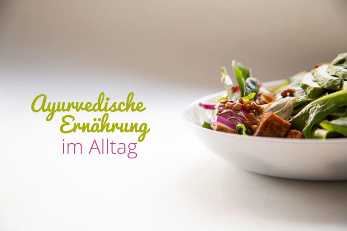 Ayurvedische Ernährung im Alltag